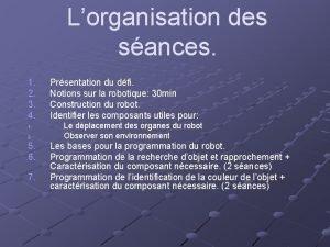 Lorganisation des sances 1 2 3 4 1