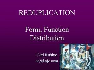 REDUPLICATION Form Function Distribution Carl Rubino crhoje com