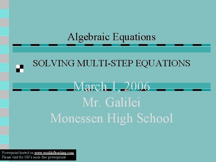 Algebraic Equations SOLVING MULTISTEP EQUATIONS March 1 2006
