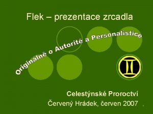 Flek prezentace zrcadla Celestnsk Proroctv erven Hrdek erven