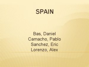 SPAIN Bas Daniel Camacho Pablo Sanchez Eric Lorenzo