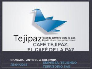 CAF TEJIPAZ EL CAF DE LA PAZ GRANADA
