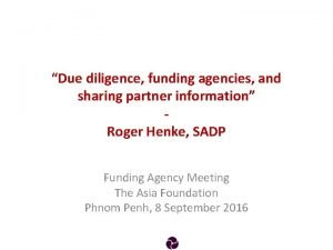 Due diligence funding agencies and sharing partner information