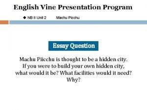 English Vine Presentation Program u NB II Unit