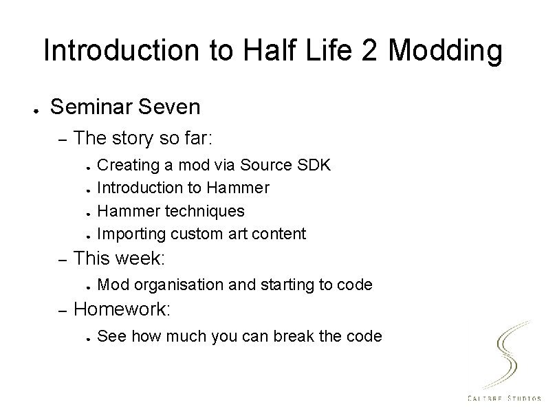 Introduction to Half Life 2 Modding Seminar Seven