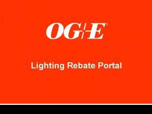 Lighting Rebate Portal Lighting Rebate Portal Purpose is