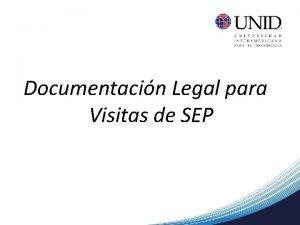 Documentacin Legal para Visitas de SEP DOCUMENTACIN LEGAL