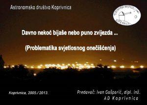 Naslovnica Koprivnica 2005 2013 Moto Da se zvijezde