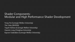 Shader Components Modular and High Performance Shader Development