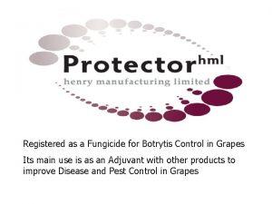 TM TM Registered as a Fungicide for Botrytis