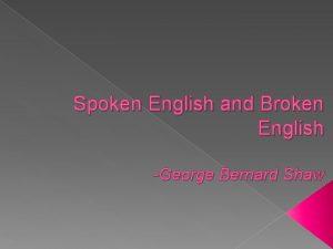 Spoken English and Broken English George Bernard Shaw