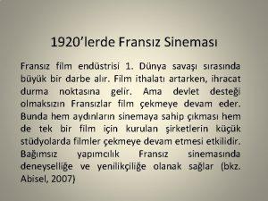 1920lerde Fransz Sinemas Fransz film endstrisi 1 Dnya