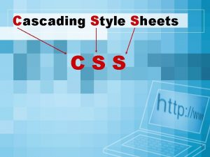 Cascading Style Sheets CSS 1 What is CSS