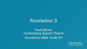Revelation 3 Paul Gibson Hardinsburg Baptist Church Revelation