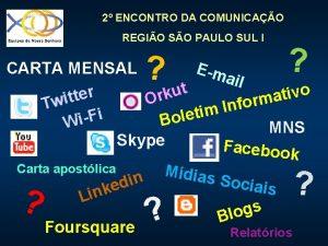 2 ENCONTRO DA COMUNICAO REGIO SO PAULO SUL