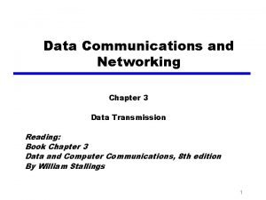 Data Communications and Networking Chapter 3 Data Transmission