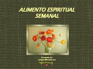 ALIMENTO ESPIRITUAL SEMANAL Formatado por airlepperhotmail com SERVIO