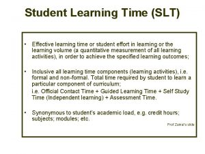 Student Learning Time SLT Effective learning time or