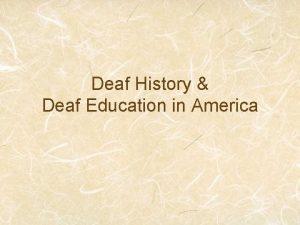 Deaf History Deaf Education in America American School