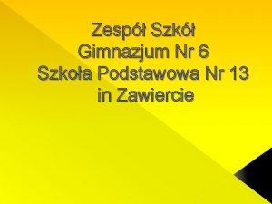 Zesp Szk Gimnazjum Nr 6 Szkoa Podstawowa Nr