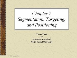 Chapter 7 Segmentation Targeting and Positioning Power Point