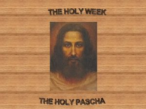 Holy Week Anamnesis Do this in remembrance of