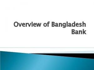 Overview of Bangladesh Bank Organizational Structure of Bangladesh