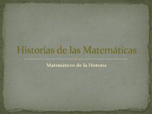 Historias de las Matemticos de la Historia Biografa