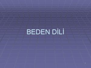 BEDEN DL 1 Beden Dili Beden dili duygu
