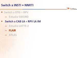 Switch a INSTI NNRTI Switch a DTG RPV