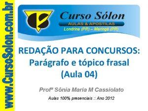 Londrina PR Maring PR REDAO PARA CONCURSOS Pargrafo