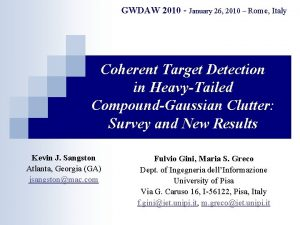 GWDAW 2010 January 26 2010 Rome Italy Coherent