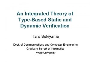 An Integrated Theory of TypeBased Static and Dynamic