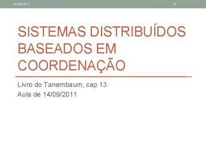 14092011 1 SISTEMAS DISTRIBUDOS BASEADOS EM COORDENAO Livro