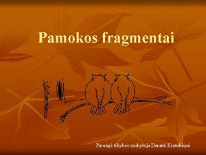 Pamokos fragmentai Pareng tikybos mokytoja Danut Kratukien 9
