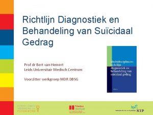 Richtlijn Diagnostiek en Behandeling van Sucidaal Gedrag Prof