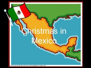 Christmas in Mexico Hola Welcome to Mexico My