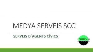 MEDYA SERVEIS SCCL SERVEIS DAGENTS CVICS AGENTS CVICS