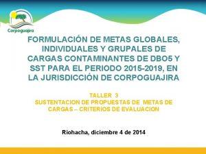 FORMULACIN DE METAS GLOBALES INDIVIDUALES Y GRUPALES DE
