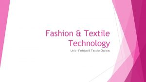 Fashion Textile Technology Unit Fashion Textile Choices Success