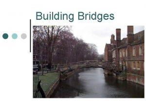 Building Bridges Building Bridges After school programs can