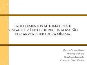 PROCEDIMENTOS AUTOMTICOS E SEMIAUTOMTICOS DE REGIONALIZAO POR RVORE