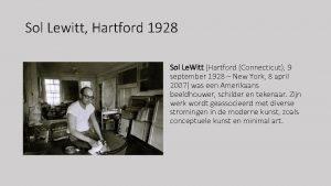 Sol Lewitt Hartford 1928 Sol Le Witt Hartford