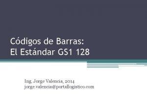 Cdigos de Barras El Estndar GS 1 128