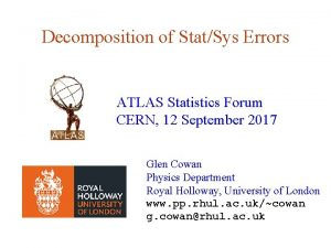 Decomposition of StatSys Errors ATLAS Statistics Forum CERN