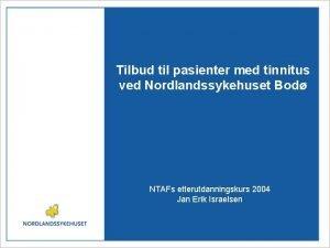 Tilbud til pasienter med tinnitus ved Nordlandssykehuset Bod