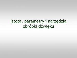 Istota parametry i narzdzia obrbki dwiku X Menu