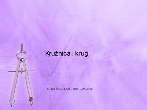 Krunica i krug Lidija Blagojevi prof savjetnik KRUGOVI