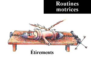 Routines motrices tirements Routines motrices tirer les ischiojambiers