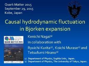 Quark Matter 2015 September 29 2015 Kobe Japan